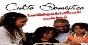importancia-dos-cultos-domesticos